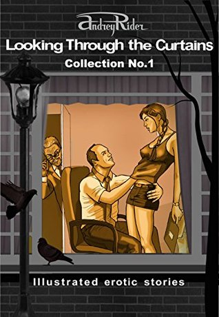 Looking Through The Curtains Illustrated Erotic Stories Collection No 1 Looking Through