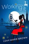 Working It (It Girls, #3)