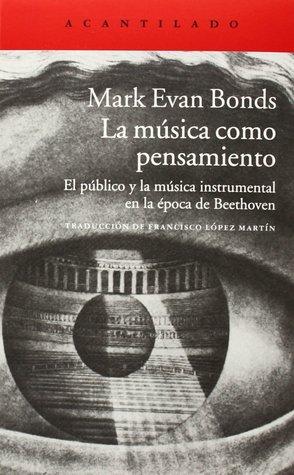 La música como pensamiento: El público y la música instrumental en la época de Beethoven