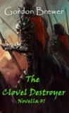 The Clovel Destroyer (Clovel Sword Novella #1)