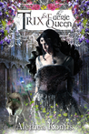 Trix and the Faerie Queen (The Trix Adventures #2; Books of Arilland #6)