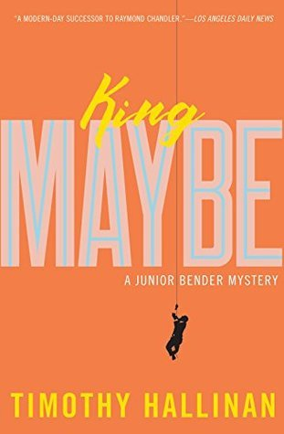 King Maybe (Junior Bender, #5)