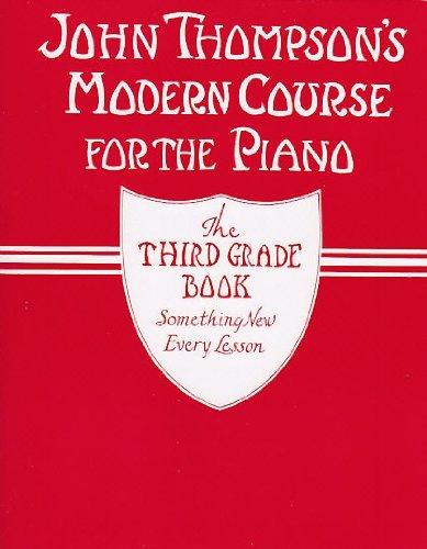 John Thompson's Modern Course for Piano: The Third Grade Book
