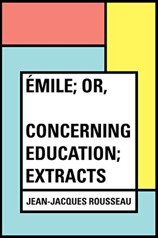 Émile; Or, Concerning Education; Extracts