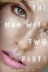 The Man with Two Pasts by Dan Rix