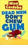 Dead Men Don't Ch...