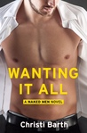 Wanting It All (Naked Men #2)