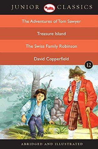 Junior Classic Book 12 (The Adventures of Tom Sawyer, Treasure Island, The Swiss Family Robinson, David Copperfield)