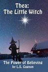 Thea: The Little Witch Series: The Power of Believing
