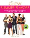 Chew: Summer Flavors, The: More than 20 Seasonal Recipes from The Chew Kitchen (Digital Picture Book)