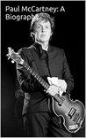 Paul McCartney: A Biography