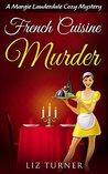 French Cuisine Murder by Liz Turner