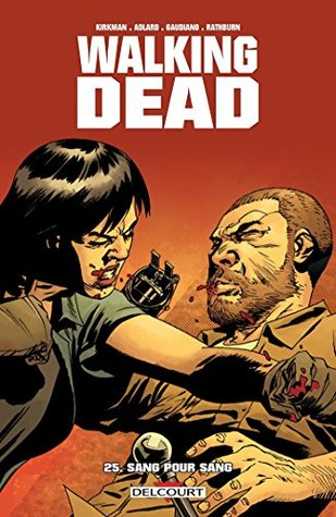 Walking Dead T25 : Sang pour sang