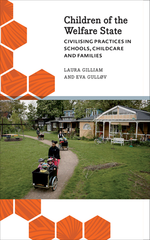 Children of the Welfare State: Civilising Practices in Schools, Childcare and Families
