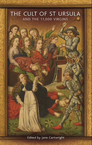 The Cult of St Ursula and the 11,000 Virgins