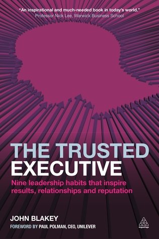 The Trusted Executive: Nine Leadership Habits that Inspire Results, Relationships and Reputation EPUB