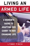 Living an Armed Life: A Woman's Guide to Adapting Her Carry to Her Changing Life