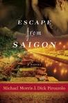 Escape from Saigon by Michael Morris