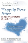 Happily Ever After...and 39 Other Myths about Love: Breaking Through to the Relationship of Your Dreams