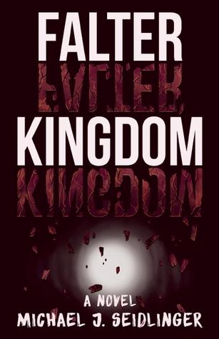 Falter Kingdom: A Novel