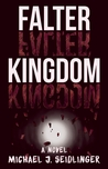 Falter Kingdom: A Novel