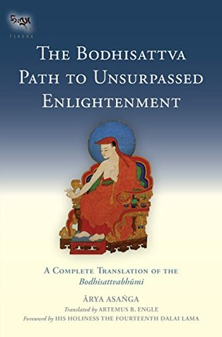 The Bodhisattva Path to Unsurpassed Enlightenment: A Complete Translation of the Bodhisattvabhumi (Tsadra)