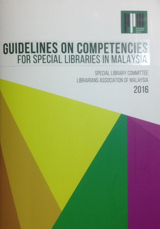 Guidelines on Competencies for Special Libraries in Malaysia by Persatuan Pustakawan Malaysia
