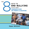 The 8 Keys to End Bullying Activity Book Companion Guide for Parents  Educators