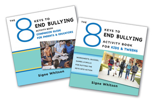 The 8 Keys to End Bullying Activity Program for Kids Tweens: Putting the Keys Into Action at Home School