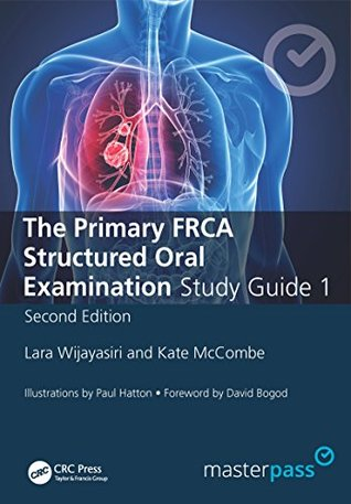 The Primary FRCA Structured Oral Exam Guide 1, Second Edition