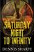 Saturday Night To Infinity