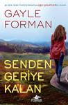 Senden Geriye Kalan by Gayle Forman
