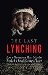 The Last Lynching...
