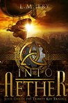Into Aether (The Trinity Key #1)