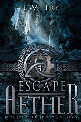Escape Aether (The Trinity Key Trilogy Book 2)