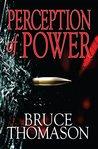Perception of Power by Bruce Thomason