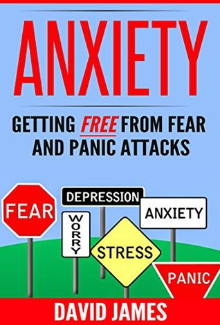 ANXIETY: Getting Free From Fear And Panic Attacks: Anxiety Disorders; Mental Illness; Anxiety Medication; Panic Disorder; Panic Attacks; Depressed; Anxiety Test PDF Download