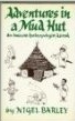 Adventures in a Mud Hut by Nigel Barley