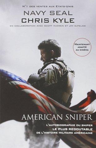 American sniper : l'autobiographie du sniper le plus redoutable de l'histoire militaire américaine