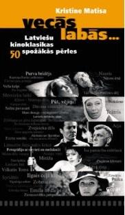 Vecās, labās... latviešu kinoklasikas 50 spožākās pērles