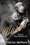 Mason (Rebel Wayfarers MC, #6)