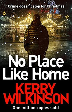 Kerry Wilkinson: No Place Like Home