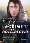 Lacrime in collisione by Benedetta Cipriano