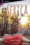 Amanecer en África by Scarlett Butler