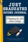 Just Graduated Guided Journal by Sara Elizabeth Boehm