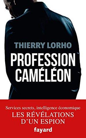Profession Caméléon : De la DGSE à l'Intelligence économique