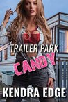 Trailer Park Candy (Trailer Park Nights Book 1)
