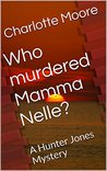 Who murdered Mamma Nelle?: A Hunter Jones Mystery
