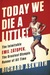 Today We Die a Little! by Richard Askwith