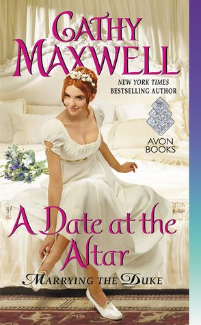 A Date at the Altar (Marrying the Duke # 3) - Cathy Maxwell